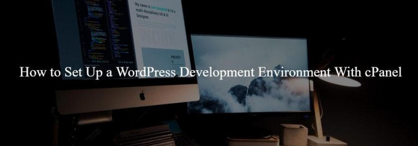 How to Set Up a WordPress Development Environment With cPanel